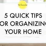 5 Quick Tips for Organizing Your Home
