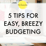 5 Tips for Easy Breezy Budgeting
