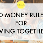 10 Money Rules for Living Together