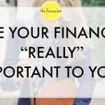 "ARE YOUR FINANCES ""REALLY"" IMPORTANT TO YOU?"