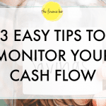 3 EASY TIPS TO MONITOR YOUR CASH FLOW