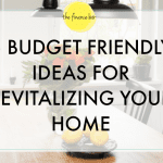 5 Budget Friendly Ideas to Revitalize your Home