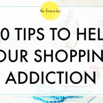 10 TIPS TO HELP YOUR SHOPPING ADDICTION