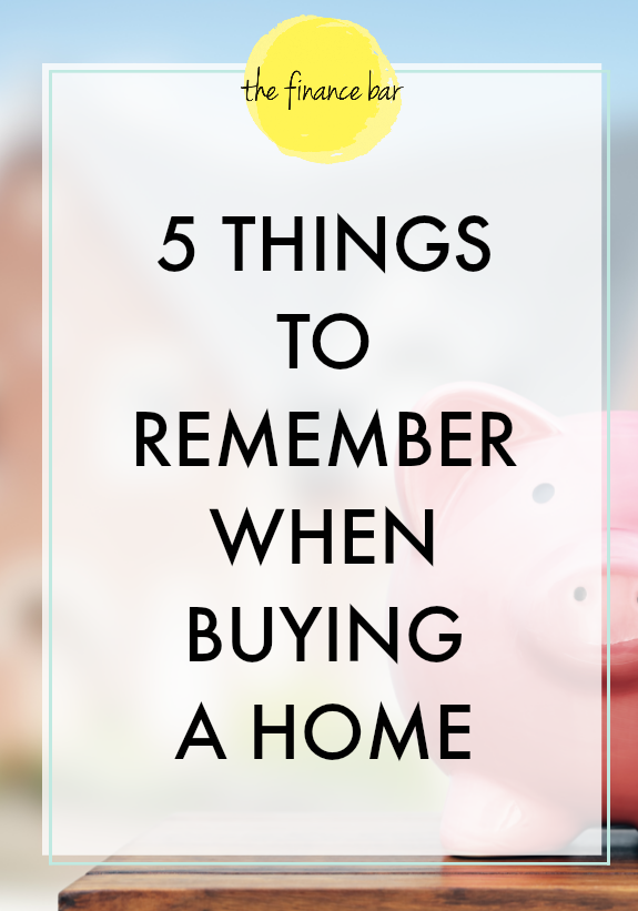 5 things to remember when buying a home the finance bar for Things to do when buying a house