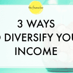 3 WAYS TO DIVERSIFY YOUR INCOME