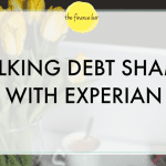 TALKING DEBT SHAME WITH EXPERIAN