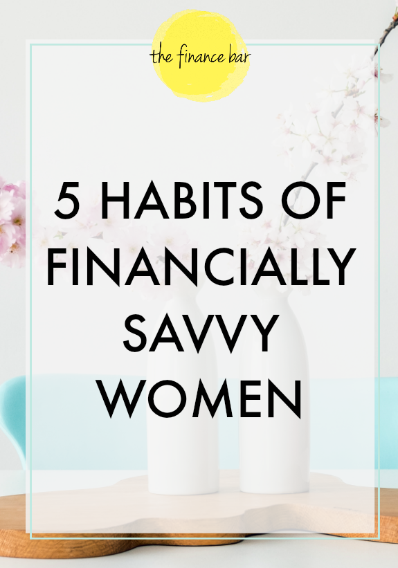 Want to know what Financially Savvy Women do? Here are 5 steps to increasing your financial health so you too can be savvy with your finances.