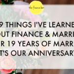 19 THINGS I'VE LEARNED ABOUT FINANCE & MARRIAGE AFTER 19 YEARS OF MARRIAGE (IT'S OUR ANNIVERSARY)