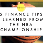 5 FINANCE TIPS I LEARNED FROM THE NBA CHAMPIONSHIP