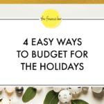 4 EASY WAYS TO BUDGET FOR THE HOLIDAYS