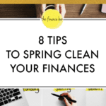 8 TIPS TO SPRING CLEAN YOUR FINANCES