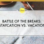 Battle of the Breaks: Staycation vs. Vacation